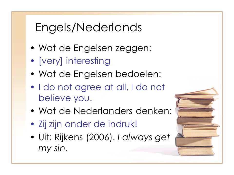Engels/Nederlands Wat de Engelsen zeggen: [very] interesting
